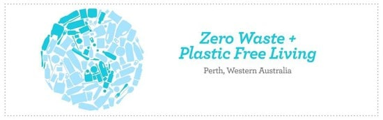 Zero Waste + Plastic Free Living, Perth, Western Australia