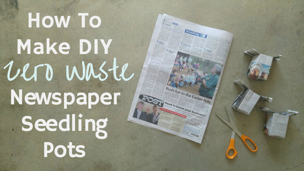 How to Make Zero Waste DIY Newspaper Pots