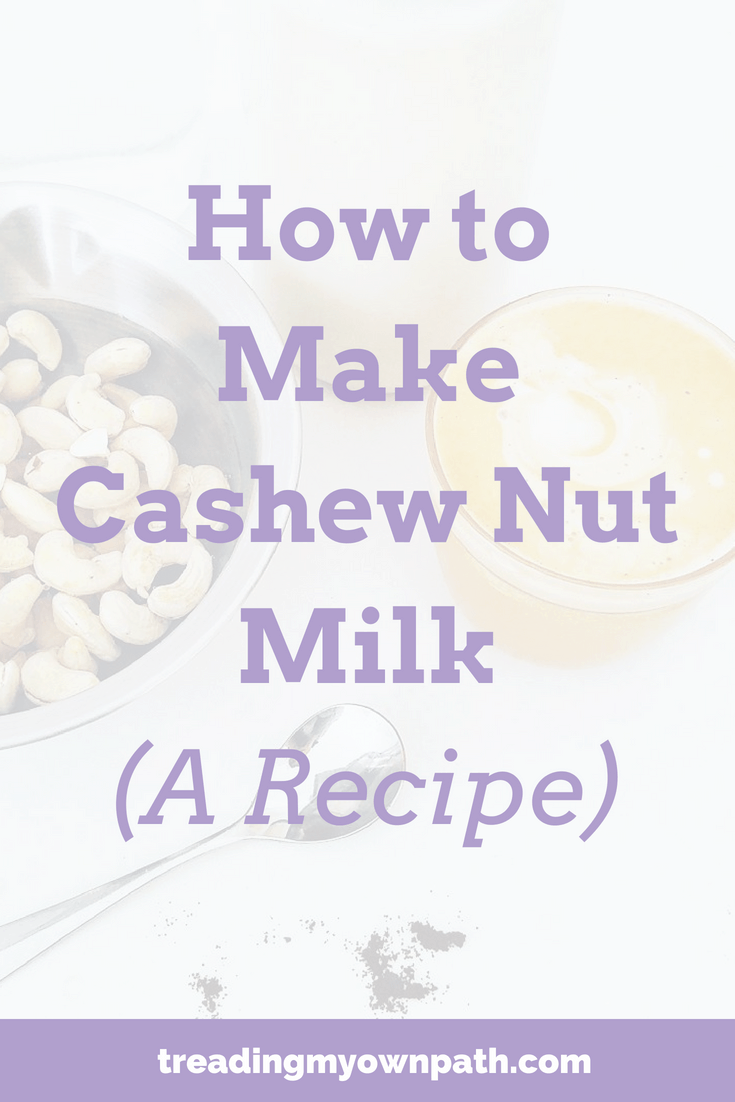 How to Make Cashew Nut Milk (A Recipe)