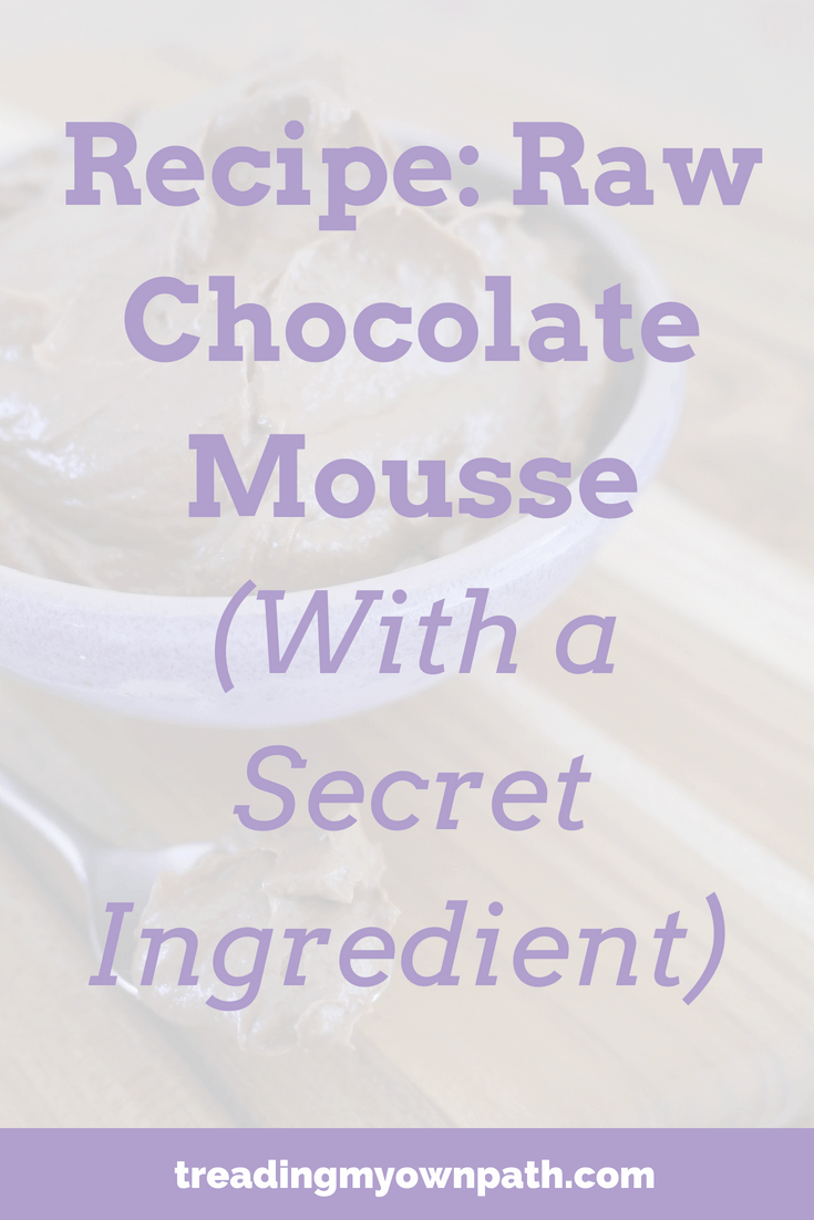 Recipe: Raw Chocolate Mousse (With a Secret Ingredient)