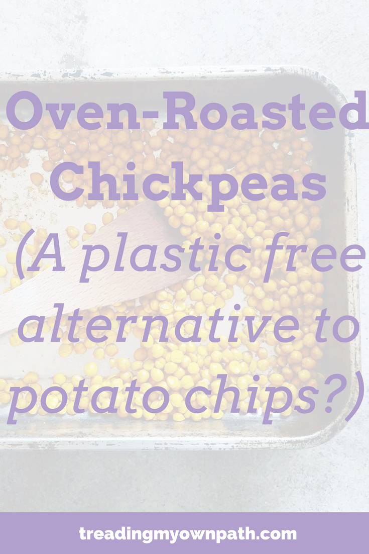 Oven-Roasted Chickpea Recipe - a plastic free alternative to potato chips?