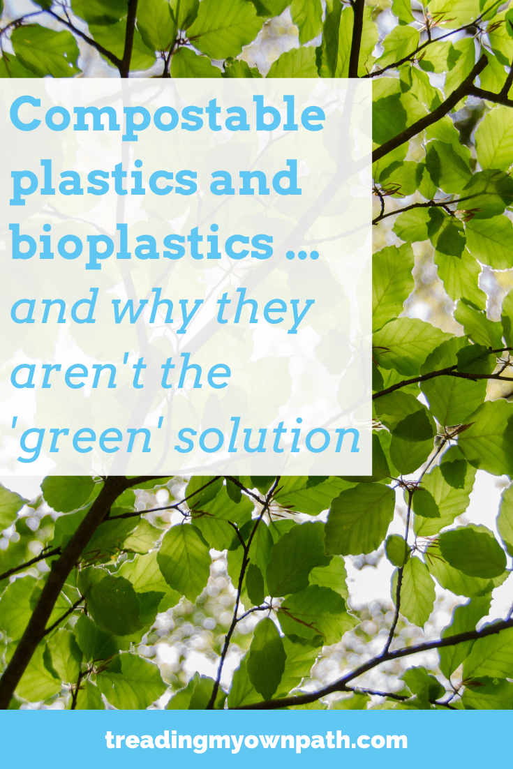 Compostable plastics and bioplastics and why they aren\'t the \'green\' solution, from Treading My Own Path | Zero waste + plastic-free living | Less waste, less stuff, sustainable living. Are bioplastics eco-friendly, how to know if a plastic is compostable, can I put plastic in the compost bin, are bioplastics sutainable, reducing plastic waste, live with less plastic, use less plastic, degradable plastic. More at https://treadingmyownpath.com