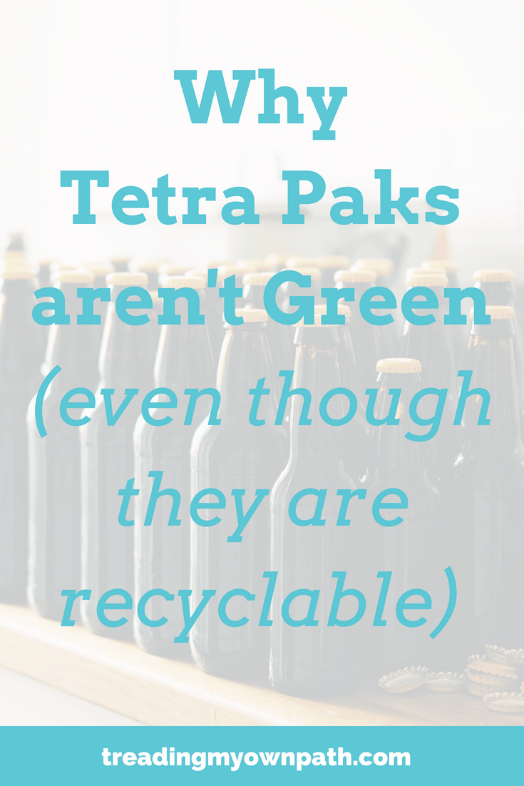 Why Tetra Paks aren't Green or Sustainable | Treading My Own