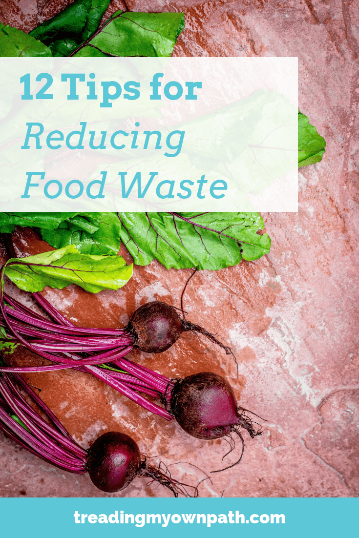 12 Tips for Reducing Food Waste from Treading My Own Path | Zero Waste + Plastic-Free Living | Less wate, less stuff, sustainable living. How to reduce food waste, eco-friendly ideas, low waste tips, reduce trash in the kitchen, fight food waste, war on waste, love food hate waste, don't waste food. More at https://treadingmyownpath.com