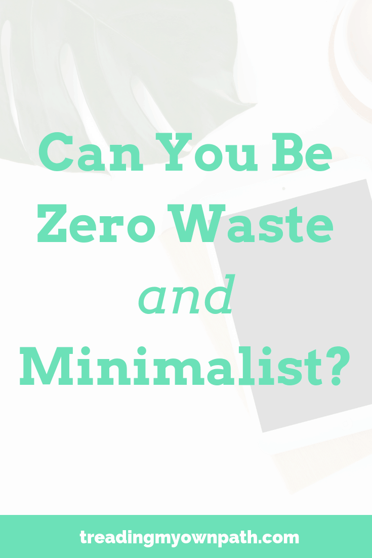 Can you be Zero-Waste and a Minimalist?