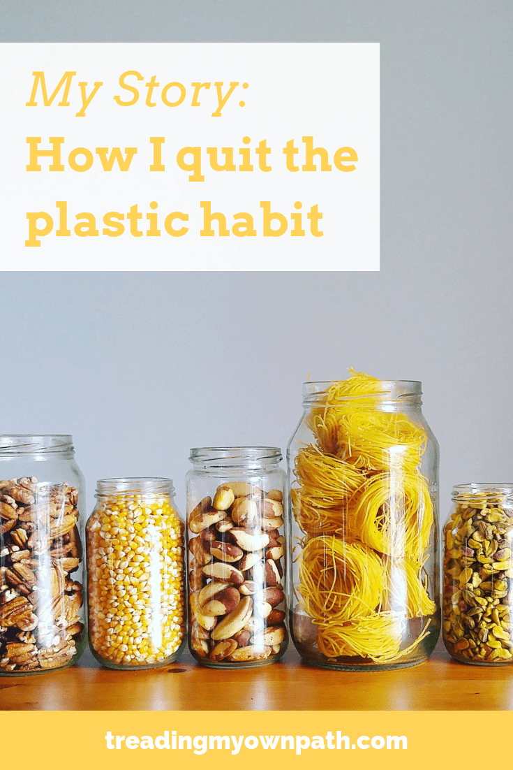 My Story: How I Quit the Plastic Habit from Treading My Own Path | Plastic-Free + Zero Waste Living | Less waste, less stuff, sustainable living. War on plastic, Plastic Free July, reducing plastic, how to go plastic-free, low waste, reducing trash, how to live with less waste, break free from plastic, refuse single-use plastic, choose reusables, green living, sustainable living. More at https://treadingmyownpath.com
