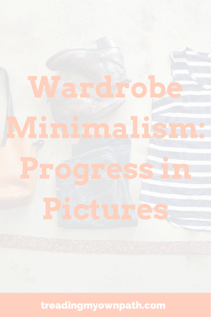 Wardrobe Minimalism: Progress in Pictures