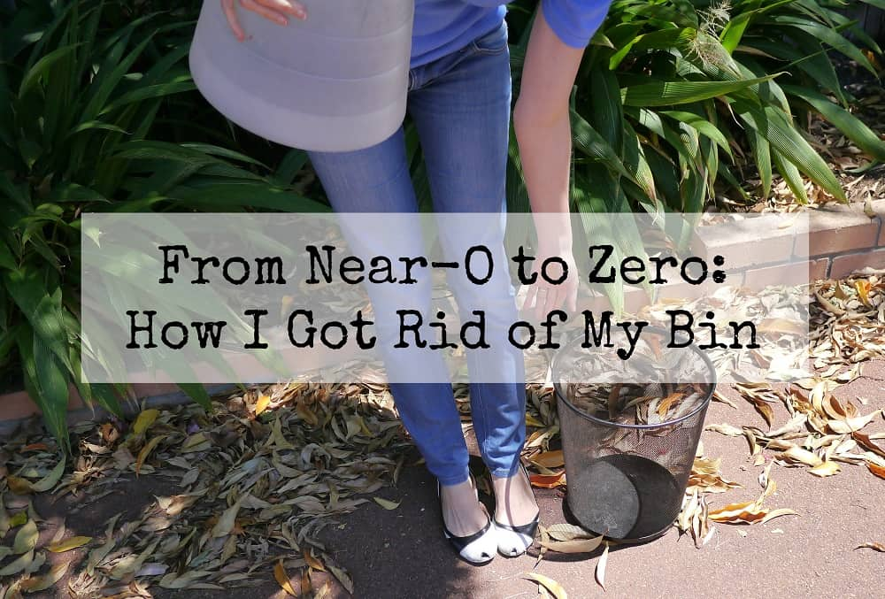 From Near-O to Zero: How I Got Rid of My Bin