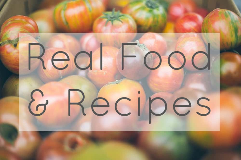 Real Food and Recipes