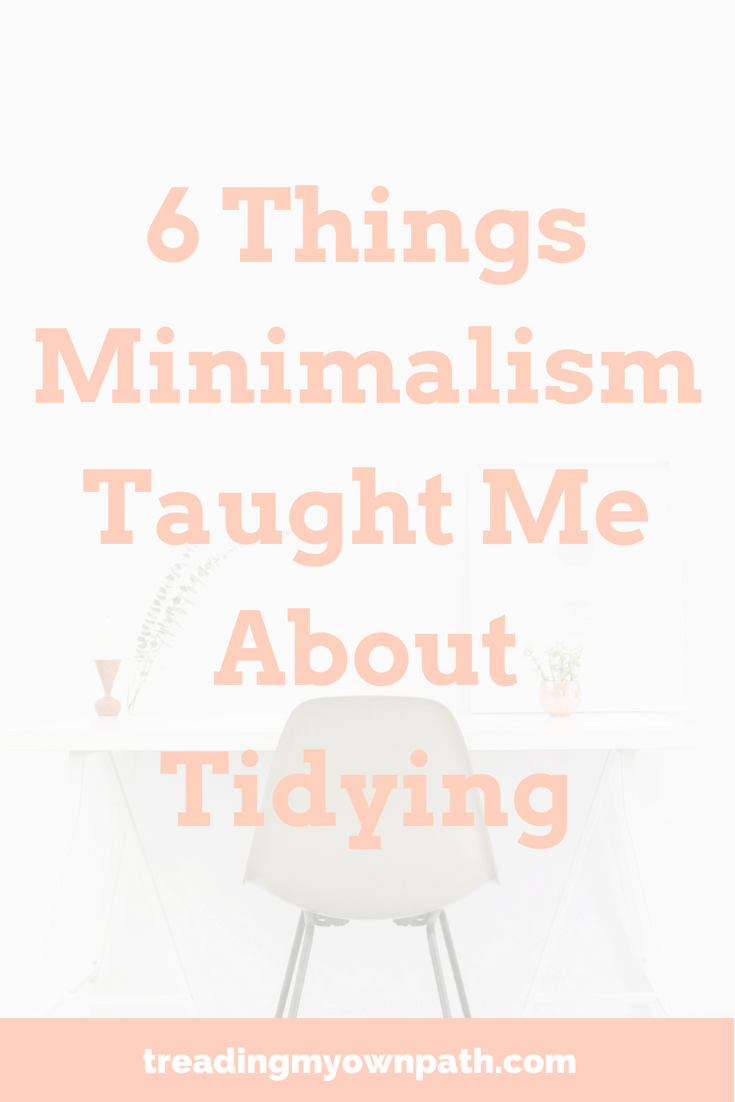 6 Things Minimalism Taught Me About Tidying