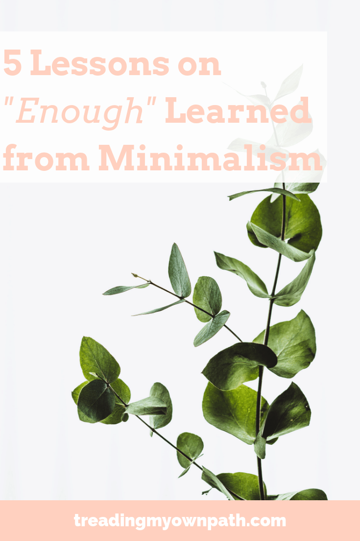 "5 Lessons on ""Enough"" Learned from Minimalism"