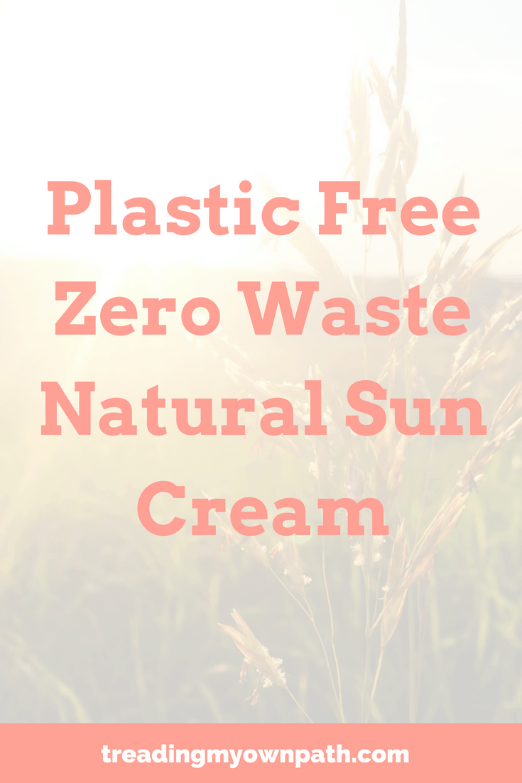 Plastic Free Zero Waste Natural Sun Cream
