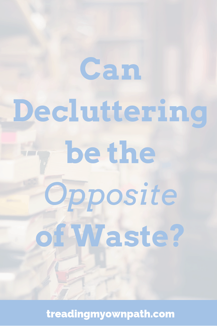 Aren\'t decluttering & zero waste opposites? Actually, no. Decluttering doesn\'t have to mean sending to landfill. It\'s an important part of zero waste living...