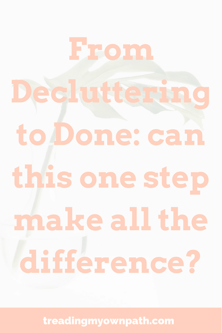 From Decluttering to Done: can this one step make all the difference?