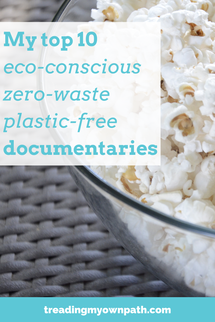 My top 10 eco documentaries from Treading My Own Path |  Zero waste + plastic-free living | Less waste, less stuff, sustainable living. Movies about the environment, eco documentary, clean bin project, no impact man, sustainability inspiration, eco ideas, environmental impacts, reduce waste. More at https://treadinmyownpath.com