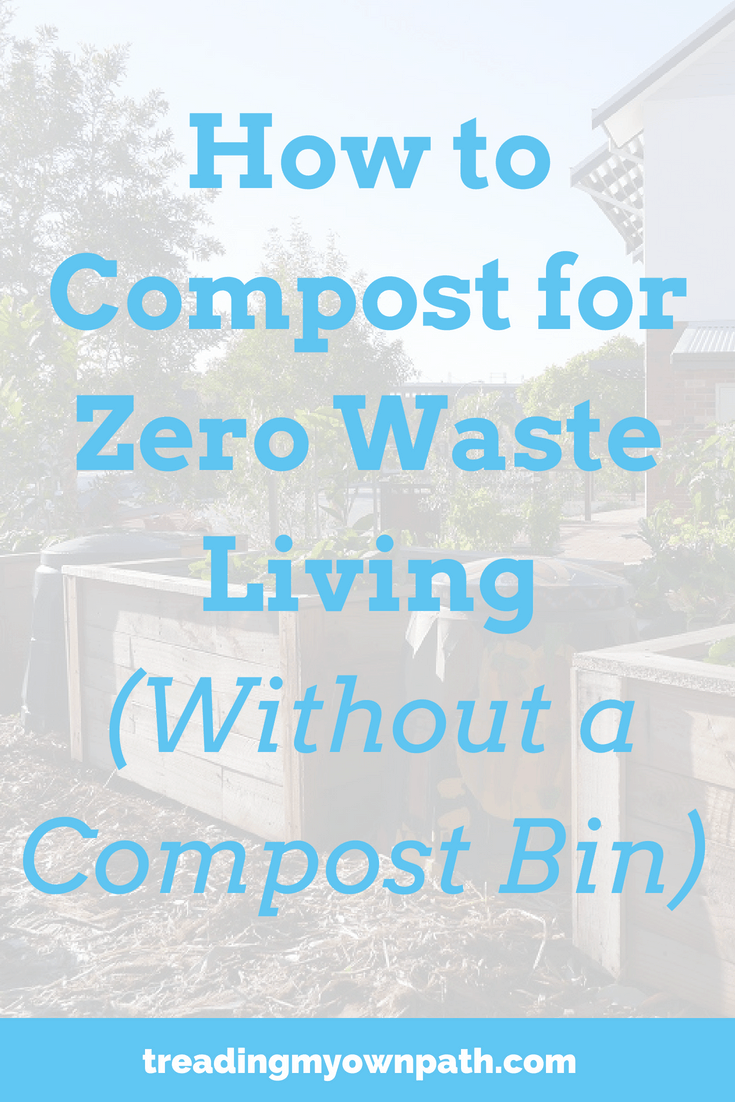 How to Compost for Zero Waste Living Without a Compost Bin