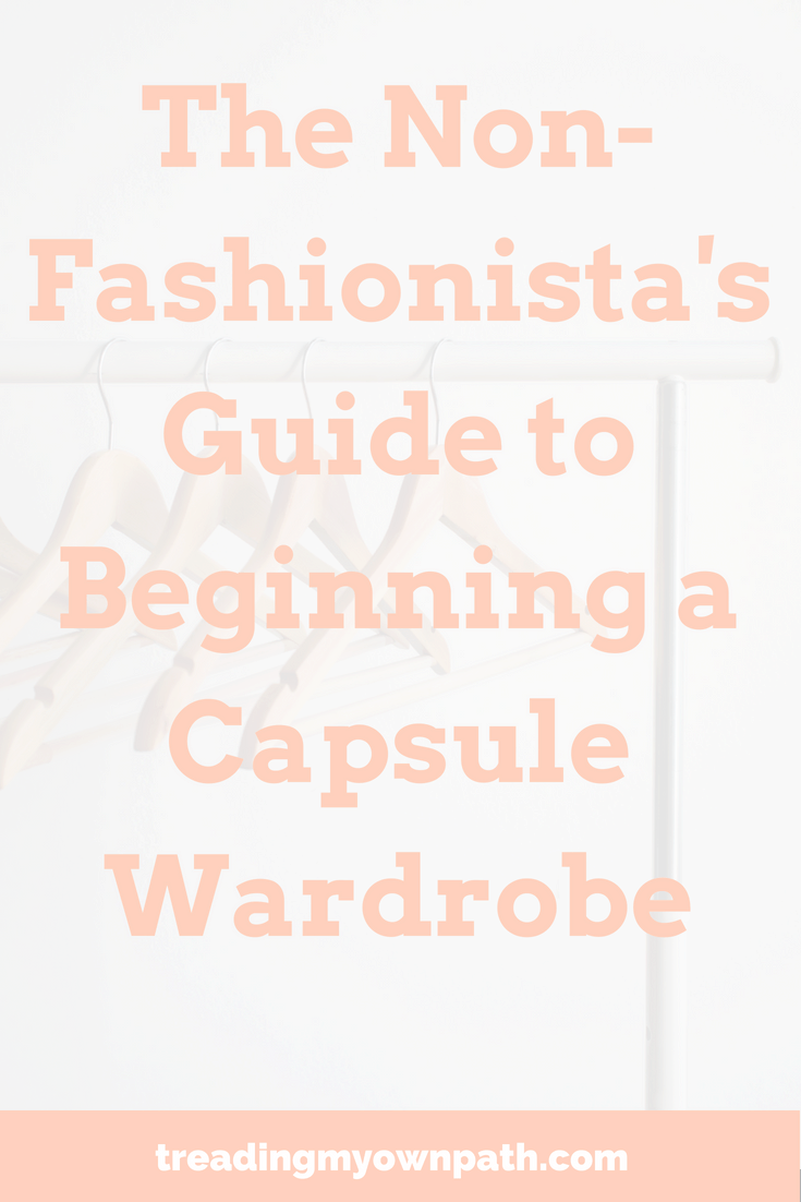 The Non-Fashionista\'s Guide to Beginning a Capsule Wardrobe from Treading My Own Path | Zero Waste + Plastic-Free Living | Less waste, less stuff, ethical fashion, zero waste capsule wardrobe, green living, sustainability, sustainable living. How to maximise your wardrobe. More at https://treadingmyownpath.com
