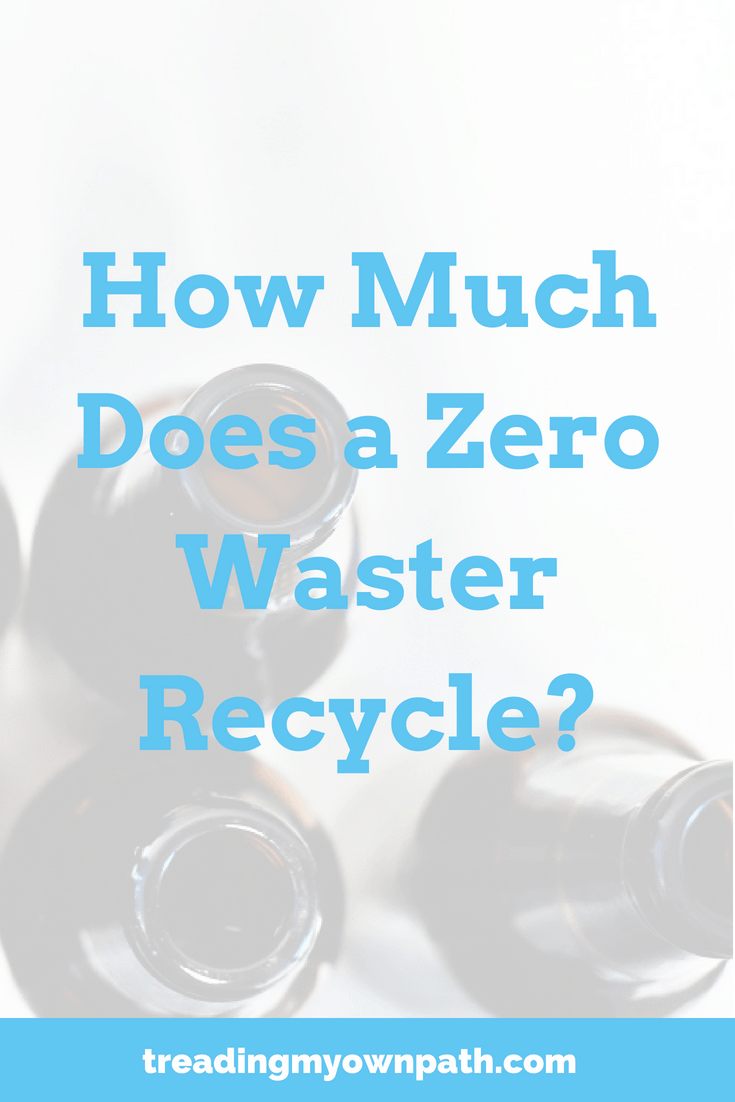How Much Does a Zero Waster Recycle?