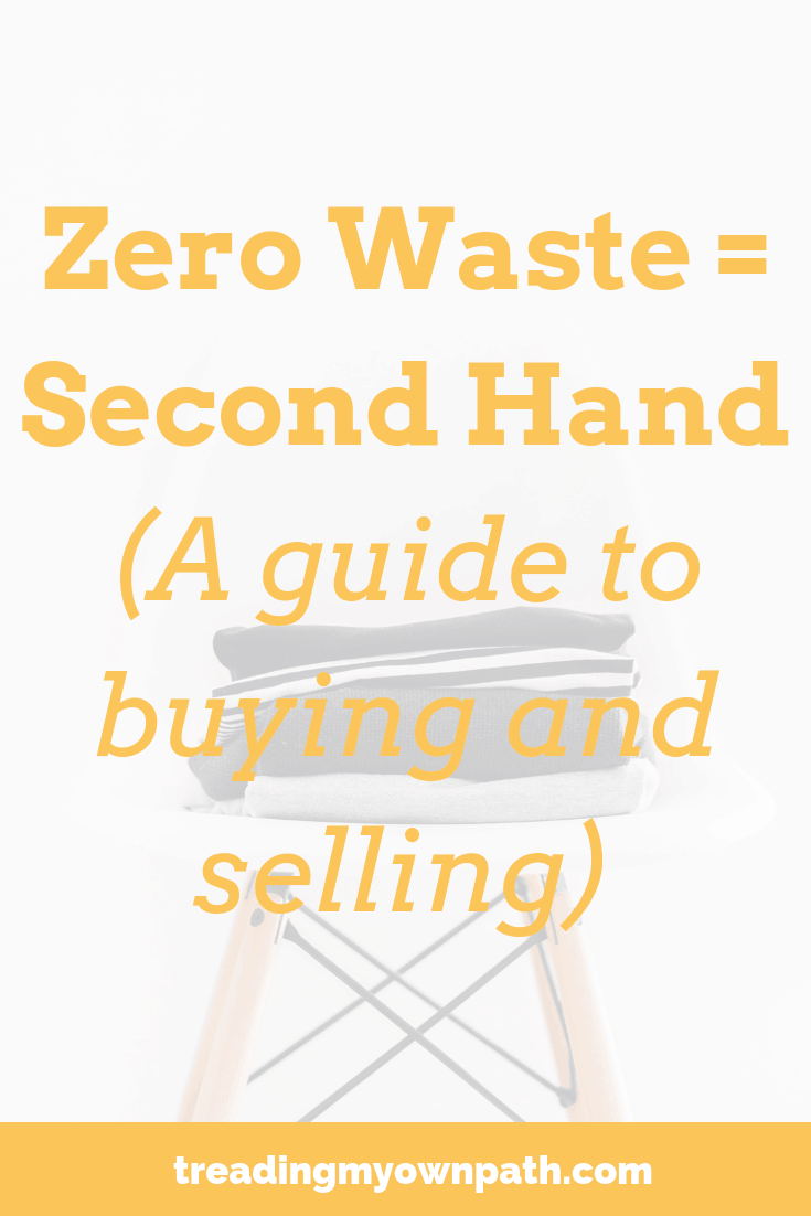 The Zero Waste Lifestyle is the Second-Hand Lifestyle (A Guide to Buying and Selling Second-Hand)