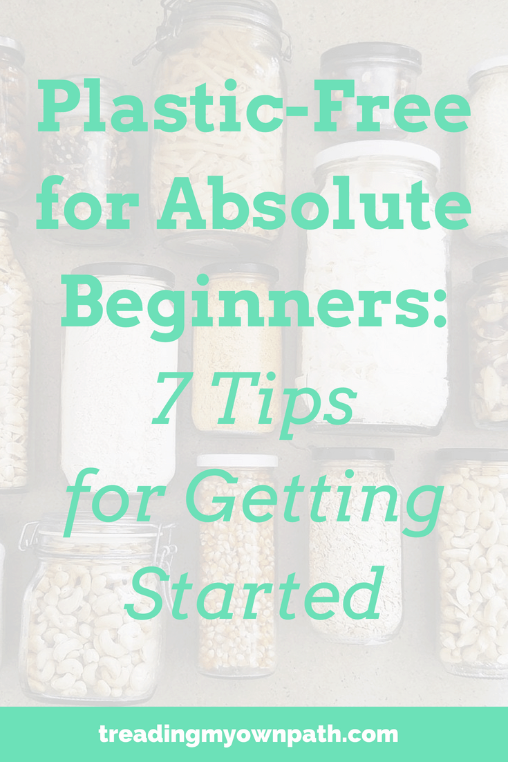 Plastic-Free For Absolute Beginners: 7 Tips for Getting Started. Ready to break free from plastic? Here\'s some beginner tips for reducing your single-use plastic and joining to reuse revolution! #plasticfree #breakfreefromplastic