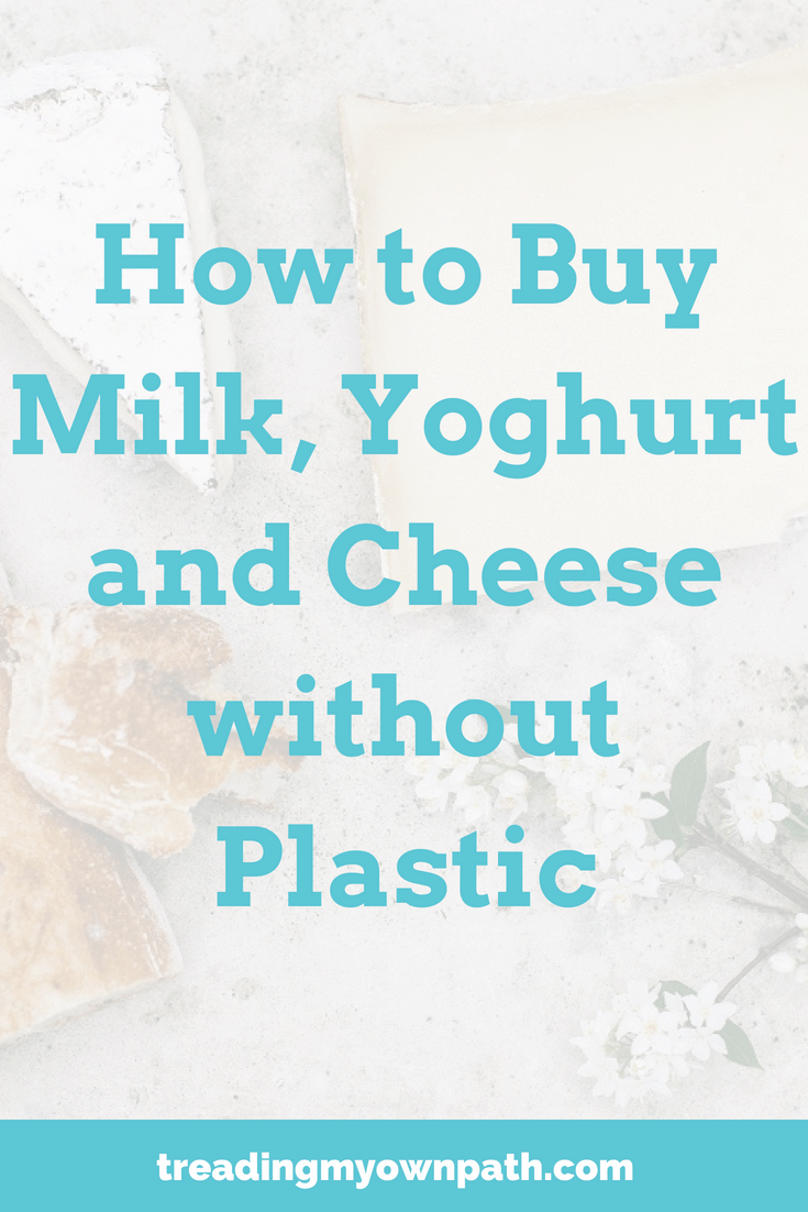 How to Buy Milk, Yoghurt and Cheese without Plastic from Treading My Own Path | Zero Waste + Plastic-Free Living | Less waste, less stuff, sustainable living. Plastic-free grocery shopping, how to live plastic-free, reducing trash, reduce waste in the kitchen, zero waste grocery shopping, reduce single-use plastic packaging, refuse single-use plastic, eco-friendly swaps. More at https://treadingmyownpath.com