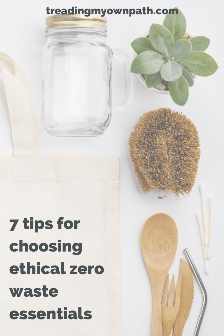 7 Tips for Choosing Ethical Zero Waste Essentials