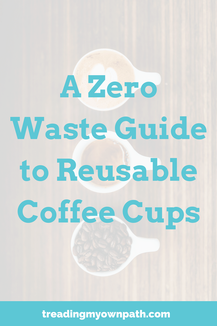 A Zero Waste Guide to Reusable Coffee Cups from Treading My Own Path | Zero Waste + Plastic-Free Living | Less waste, less stuff, sustainable living. Eco friendly swaps, choose reusables, to-go cups, refuse single-use plastic, ditch disposables, travel coffee cup, collapsible coffee cup, plastic-free reusables. How to avoid plastic when travelling, zero waste handbag essentials. More ideas at https://treadingmyownpath.com