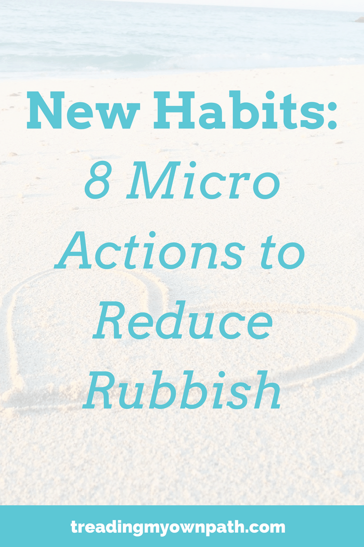 8 Actions to Reduce Your Rubbish. Wanting to live more sustainably in 2019? Eco living tips, zero waste ideas, plastic-free living ideas, ways to reduce plastic, living with less waste, eco-friendly, eco living and getting involved with community. Change habits for better ones!