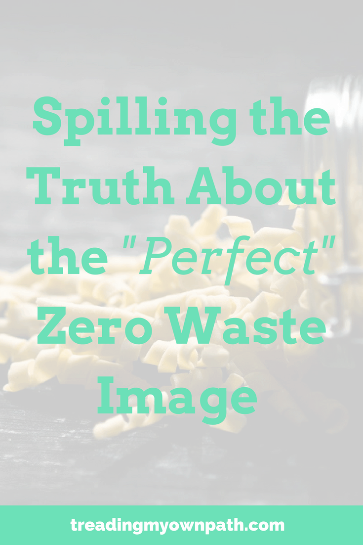 "Spilling the Truth About the ""Perfect"" Zero Waste Image"