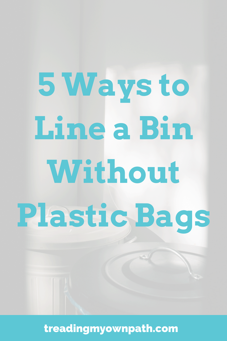 5 Ways to Line a Bin without Plastic Bags from Treading My Own Path | Zero Waste + Plastic-Free Living | Less waste, less stuff, sustainable living. Reducing single-use plastic, plastic-free swaps, reduce plastic, ban the plastic bag, how to avoid plastic, plastic-free kitchen, eco-friendly choices, living without plastic, eco-friendly swaps. More at https://treadingmyownpath.com