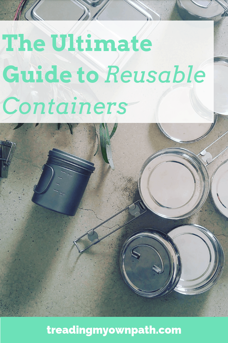 The Ultimate Guide to Reusable Containers | Treading My Own Path | Less  waste, less stuff, sustainable living
