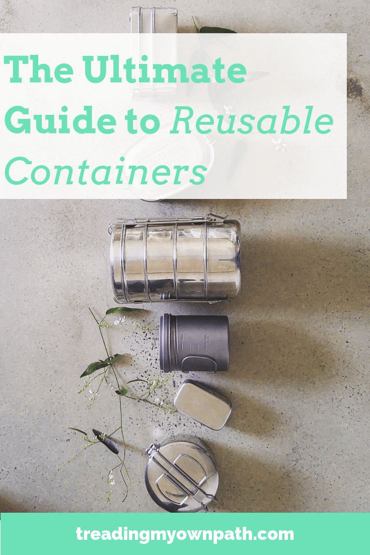 The Ultimate Guide to Reusable Containers from Treading My Own Path | Zero Waste + Plastic-Free Living| Less waste, less stuff, sustainable living. Stainless steel containers, zero waste food storage, plastic-free storage ideas, eco-friendly food storage, reduce plastic in the kitchen, green living ideas, avoid single-use, pass on plastic.More at https://treadingmyownpath.com