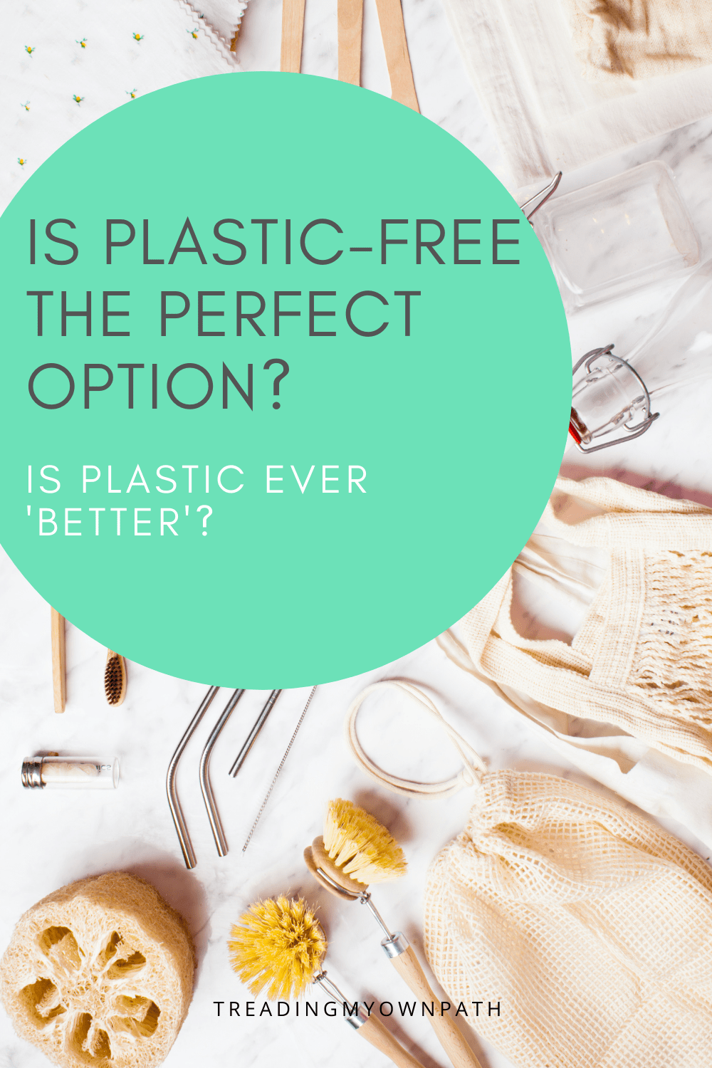 Is Plastic-Free the Perfect Option? (Hint: Not Always)