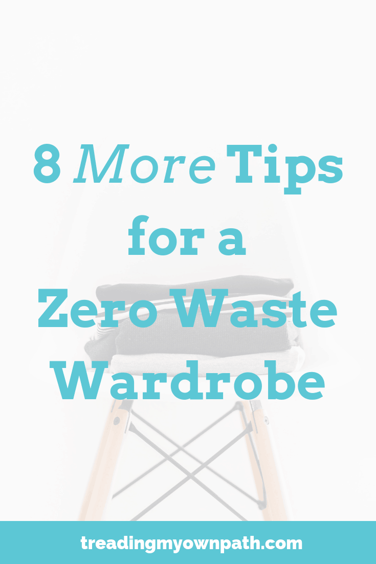 8 (More) Tips for a Zero Waste Wardrobe