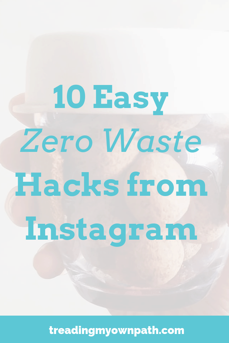 10 easy zero waste hacks from instagram: simple zero waste solutions, buy nothing ideas, plastic-free living, sustainable living, eco tips, reduce waste hacks and eco-friendly lifestyle solutions.