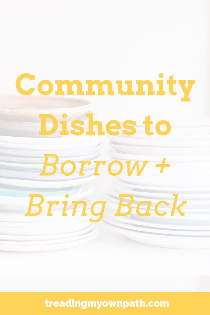 Community Dishes to Borrow and Bring Back - a Less Waste Less Stuff initiative from Treading My Own Path / Less Waste and Less Stuff / Plastic-Free and Zero Waste - a Buy Nothing Project, sharing economy, eco friendly ideas, green living, sustainable living, library of things, eco minimalism, zero waste living, zero waste events, zero waste party, reducing plastic at events. More at https://treadingmyownpath.com