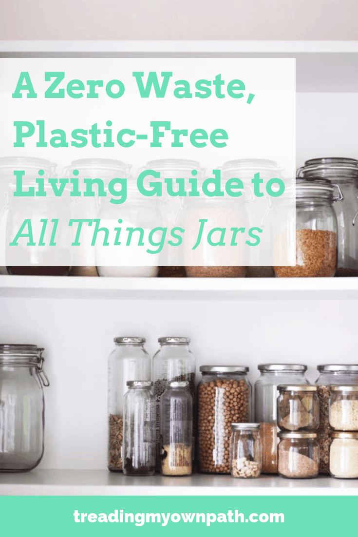 A Zero Waste, Plastic-Free Living Guide to All Things Jars by Treading My Own Path | Zero Waste + Plastic-Free Living | Less waste, less stuff, sustainable living. How to reduce plastic in the kitchen, going zero waste in the kitchen, upcycling glass jars, how to remove labels from glass jars, where to find jars for free, donating jars, glass jar food storage, reduce trash, plastic-free pantry, fod storage without plastic, eco friendly swaps. More at https://treadingmyownpath.com