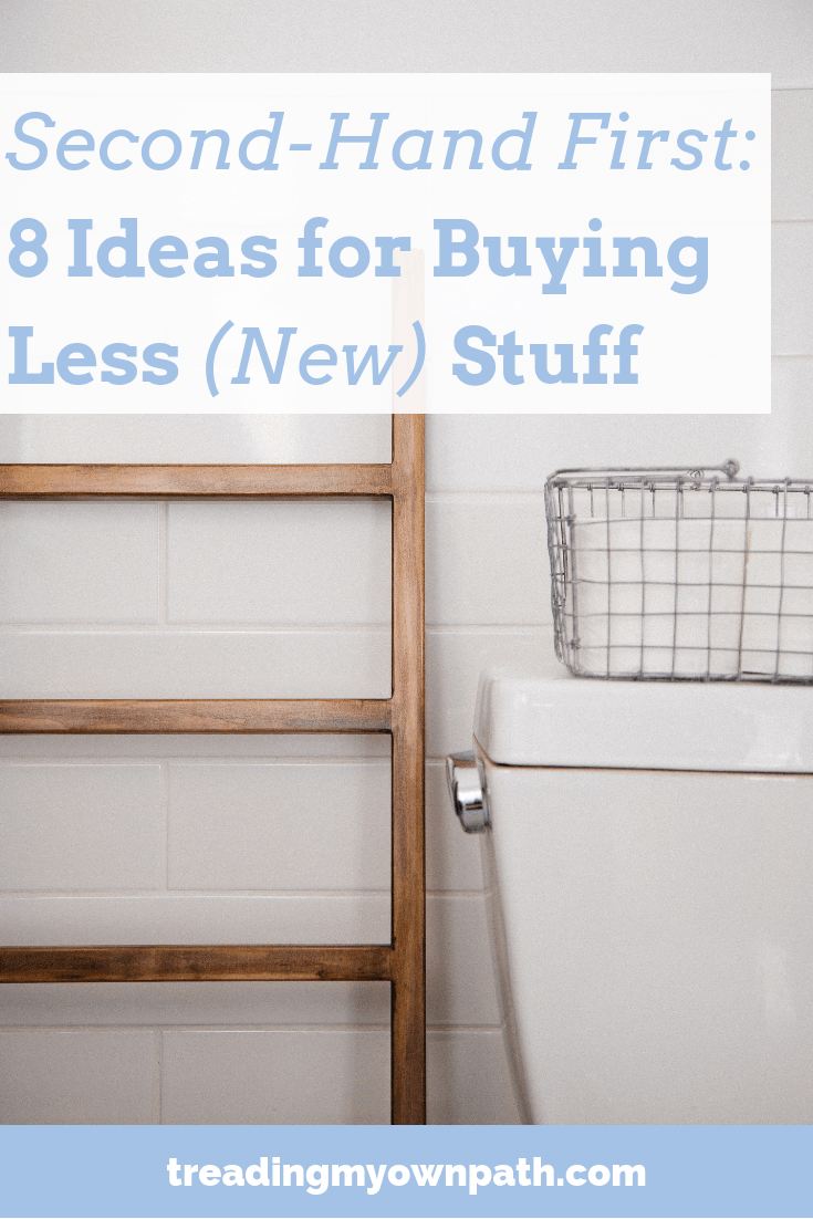 Second-Hand First: 8 Ideas for Buying Less (New) Stuff