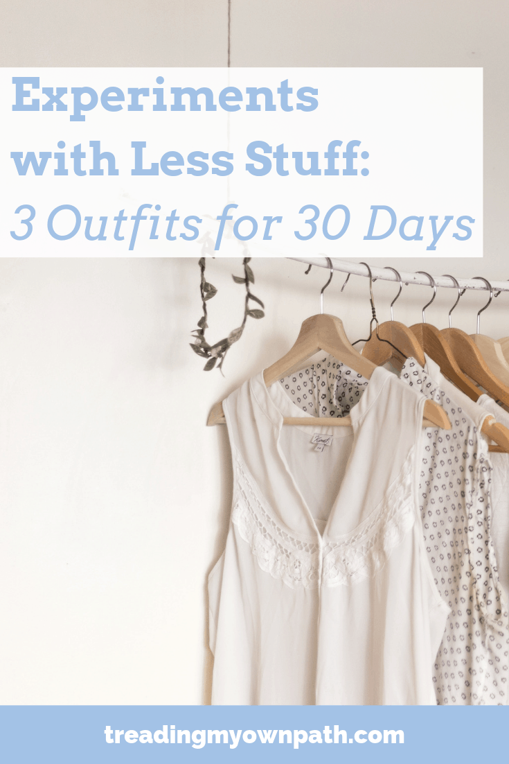 Experiments with Less Stuff: 3 Outfits for 30 Days