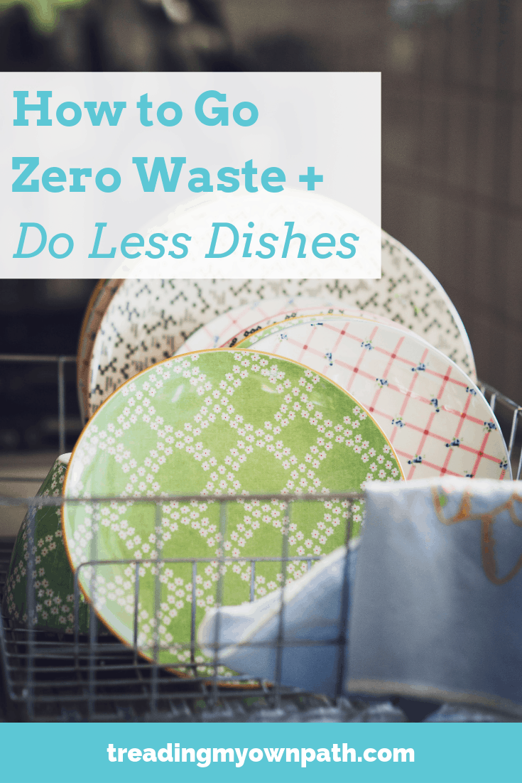 How to Go Zero Waste and Do Less Dishes from Treading My Own Path | Zero Waste + Plastic-Free Living | Less waste, less stuff, sustainable living. Eco-friendly lifestyles, reducing trash, choose reusables, simple living, how to do less dishes, say no to single-use, how to avoid plastic, sustainable choices, go green, reducing your footprint, eco life. More at https://treadingmyownpath.com