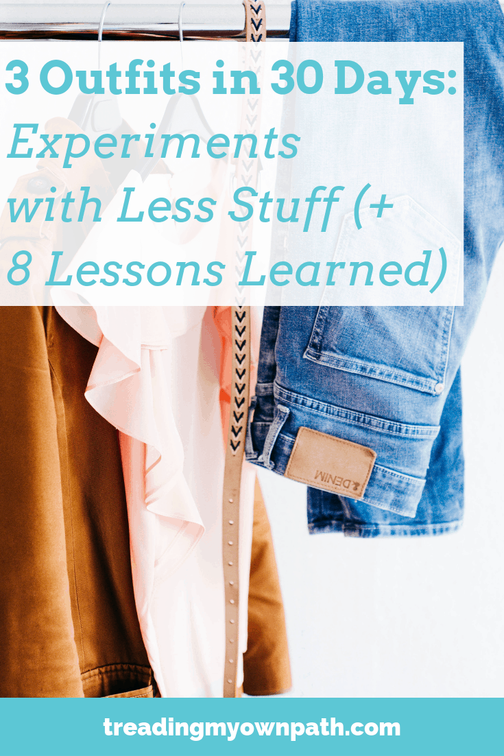 3 Outfits for 30 Days: Experimenting with Less Stuff (+ 8 Lessons Learned)