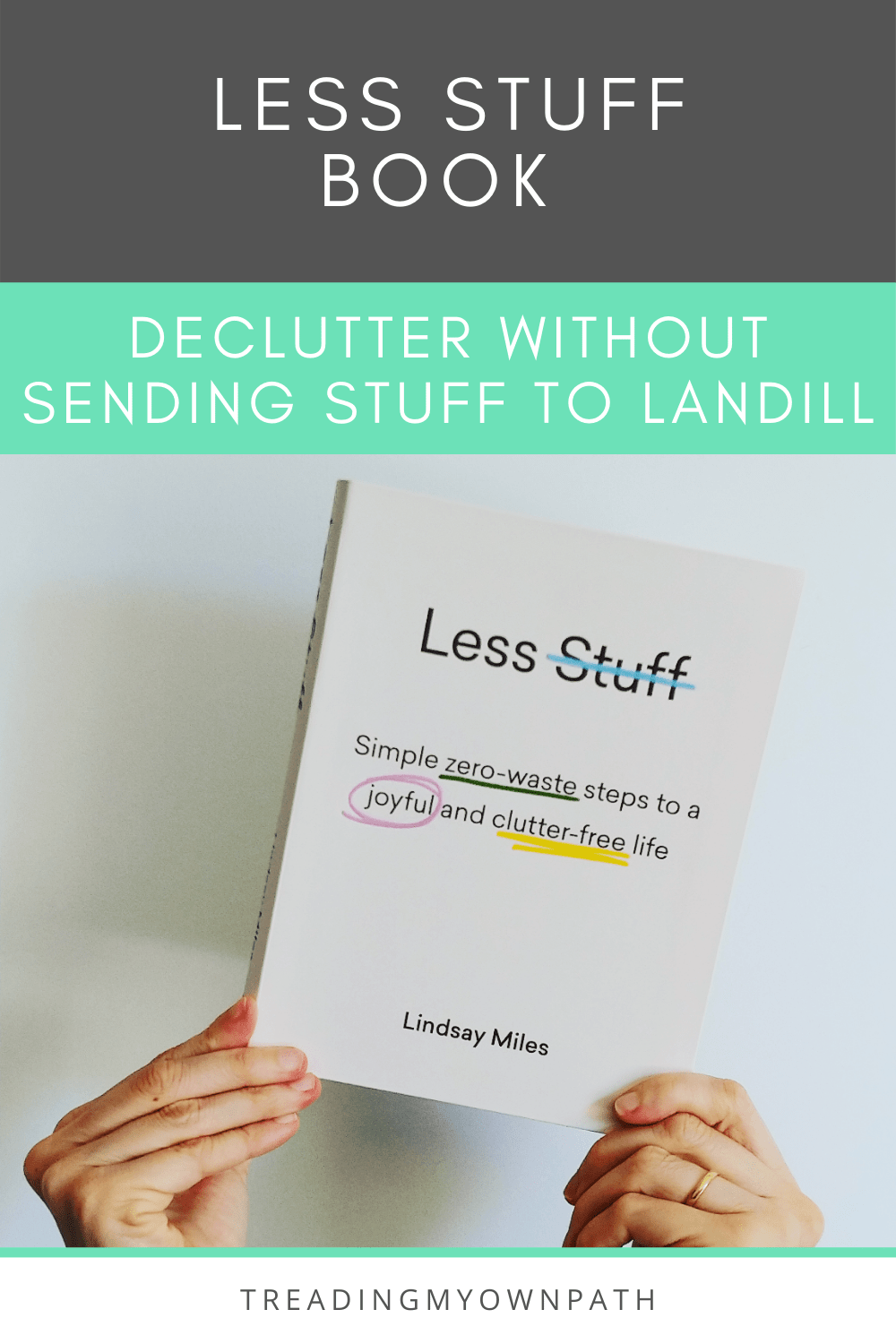 Introducing Less Stuff: A book about changing our relationship with our things, with a zero waste perspective