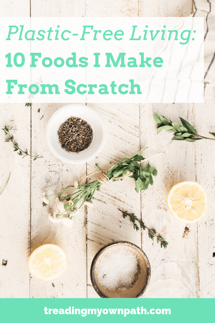 Plastic-Free Living: 10 Foods I Make From Scratch by Treading My Own Path | Zero Waste + Plastic-Free Living | Less waste, less stuff, sustainable living. Zero waste kitchen, less waste no fuss, reducing single-use packaging, making food from scratch, DIY recipes, plant based zero waste, less waste more plants, zero waste chef, easy plastic-free swaps, DIY zero waste kitchen ideas, green living, sustainability, sustainable lifestyle, eco living, eco life. More at https://treadingmyownpath.com