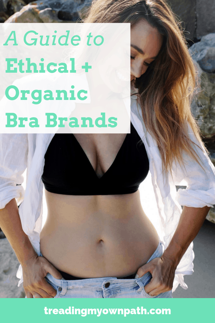 A Guide to Ethical + Organic Bras and Bralettes from Treading My Own Path | Zero Waste + Plastic Free Living | Less waste, less stuff, sustainable living. Ethical fashion, 30 wears, organic cotton, Fairtrade, who made my clothes, ethical capsule wardrobe, say no to fast fashion, ethical wardrobe. More at https://treadingmyownpath.com