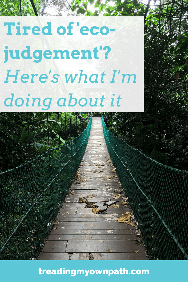 Tired of 'eco-judgement'? Here's how I'm tackling it