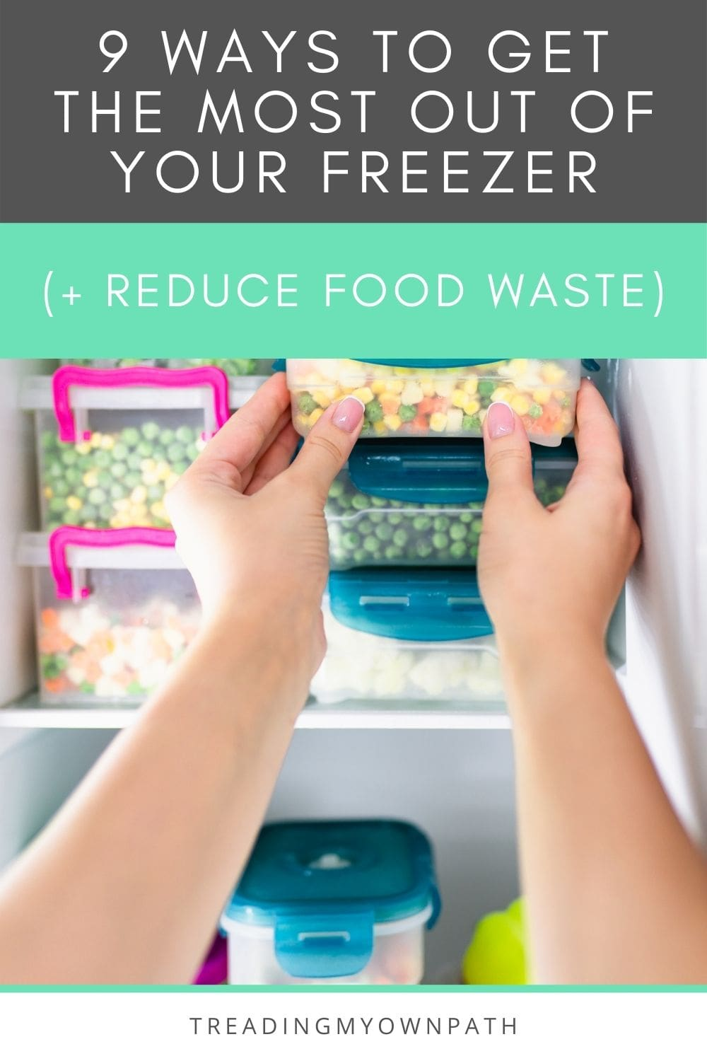 9 ways to get the most out of your freezer (+ reduce food waste)