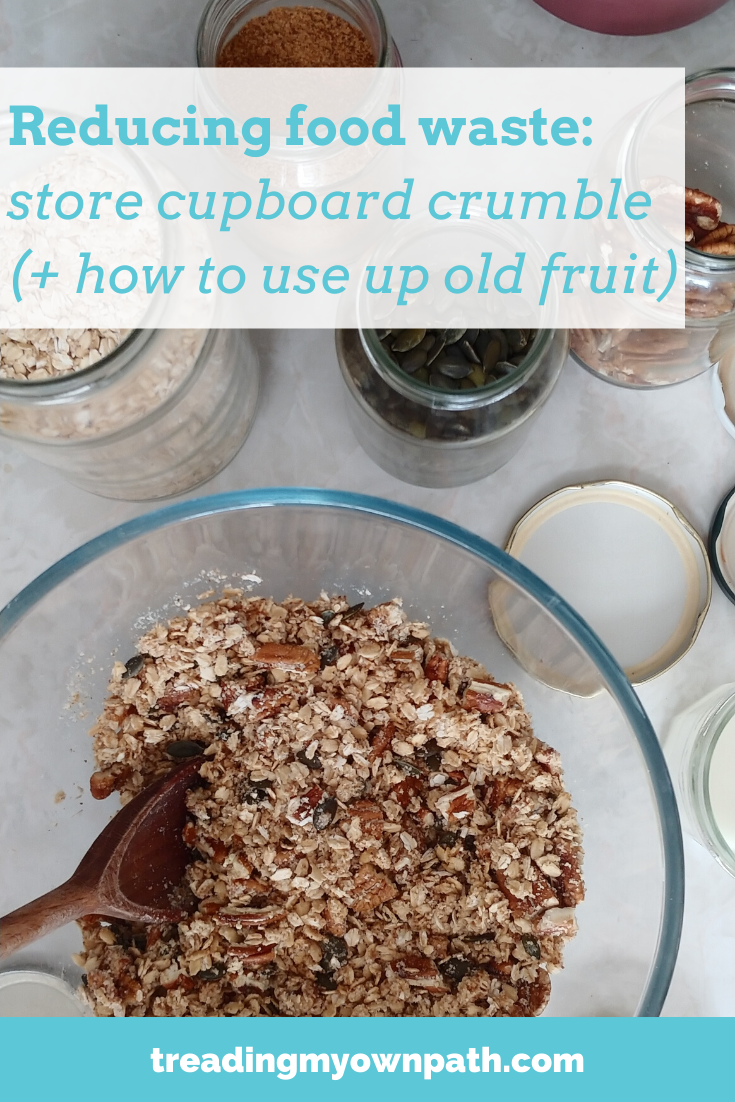 Reducing food waste: store cupboard crumble (+ ideas to use up old fruit) from Treading My Own Path | Less waste, less stuff, sustainable living. Store cupboard essentials, crumble topping recipe, how to use up old fruit, reduce food waste, ingredient swaps, oats recipe, plant-based recipe, less waste kitchen, vegan crumble recipe, reducing plastic in the kitchen, cooking from scratch, simple pantry recipe, how to freeze crumble. More at https://treadingmyownpath.com